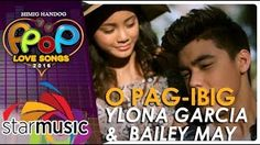 Bailey May and Ylona Garcia - O Pag-ibig (Official Music Video) Music Video Posted on http://musicvideopalace.com/bailey-may-and-ylona-garcia-o-pag-ibig-official-music-video/
