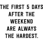 the first five days after the weekend - Google Search