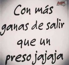 Ganas de salir Spanish Humor, Spanish Quotes, Happy Quotes, Funny Quotes, Life Quotes, Grandma Quotes, Serious Quotes, Mexican Humor, Quotes En Espanol