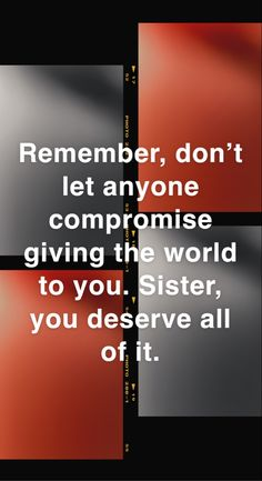 Self Made Quotes, Don't Let, Let It Be, You Deserve, World, The World