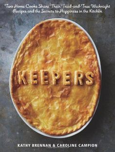 Keepers: Two Home Cooks Share Their Tried-and-True Weeknight Recipes and the Secrets to Happiness in the Kitchen by Kathy Brennan,http://www.amazon.com/dp/1609613546/ref=cm_sw_r_pi_dp_XpKXsb13KEB7VQZS