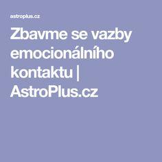 Zbavme se vazby emocionálního kontaktu | AstroPlus.cz