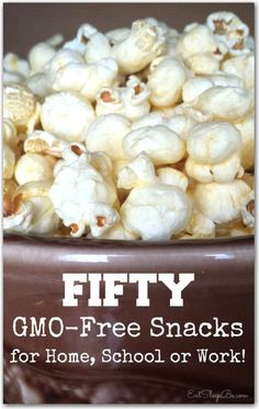 Munchies Be Gone! 50 GMO Free Snacks for School, Work or Home