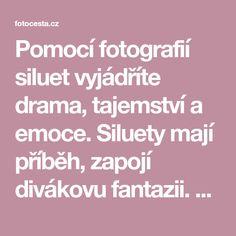 Pomocí fotografií siluet vyjádříte drama, tajemství a emoce. Siluety mají příběh, zapojí divákovu fantazii. Jak fotit siluety? Dozvíte se článku. Drama, Blog, Dramas, Blogging, Drama Theater