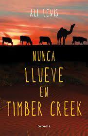 """""""Nunca llueve en Timber Creek"""" de Ali Lewis, nuestra reseña para lectores juveniles en Travesías de tinta http://bibsegovia.blogspot.com.es/2015/07/nunca-llueve-en-timber-creek.html"""