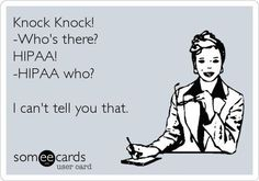 HIPAA. Privacy. Funny, but not funny...
