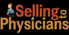 Selling to Physicians from a Physician's Perspective. Doctors are natural skeptics. They have been educated in scientific communities. The dictates of medical practice and continuing medical education on evaluating evidence related to medicine states that you have to question all the claims given by all existing medical products, instruments and services out there. Given the fact that numerous products sprout out year after year, it is the physician's role to determine.....