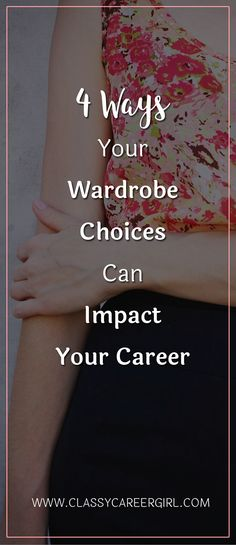 4 Ways Your Wardrobe Choices Can Impact Your Career  You're undoubtedly already aware that showing up for work in wrinkled or stained clothes won't help you make a good impression on your employers or clientele.  Read more: http://www.classycareergirl.com/2017/02/4-ways-wardrobe-choices-can-impact-career/