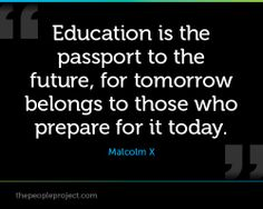 Education is the passport to the future essay