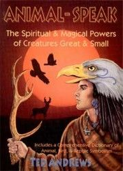 This best-selling guide has become a classic reference for anyone wishing to forge a spiritual connection with the majesty and mystery of the animal world. Animal Speak provides techniques for recognizing and interpreting the signs and omens of the natural world. Explains the power and spiritual significance of more than 100 different animals, birds insects and reptiles.    http://crystal-life.com/books-dvds-1/animal-speak-by-ted-andrews