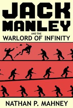 Jack Manley and the Warlord of Infinity by Nathan Mahney, http://www.amazon.com/dp/B00EMTJ45M/ref=cm_sw_r_pi_dp_8xDFtb0TANHGJ