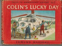 Vintage Rare Book  - COLIN'S LUCKY DAY - Marshall, Edmund. Illus. Ionicus, 1960
