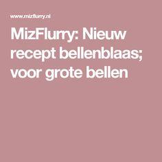 MizFlurry: Nieuw recept bellenblaas; voor grote bellen