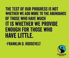 Both #DemDebate candidates cited #FDR's inspiration. Here's 1 of the FairtradeAmerica.org team's favorite quotes!