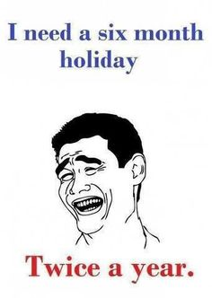 Holiday please.
