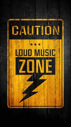 Caution Loud Music Zone - iPhone Wallpapers
