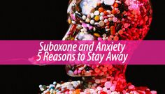 Some individuals have discovered that Suboxone also has antidepressant effects. But there are some things you need to know when mixing Suboxone and anxiety.