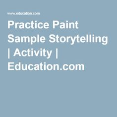 Practice Paint Sample Storytelling | Activity | Education.com