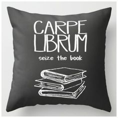 Carpe Librum pillow - seize the book!