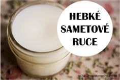 Recepty na výrobu přírodní kosmetiky a drogerie | Kosmetika hrou Beauty Care, Diy Beauty, Beauty Hacks, Homemade Cosmetics, Natural Cosmetics, Hand Cream, Organic Beauty, Health And Beauty, Shampoo