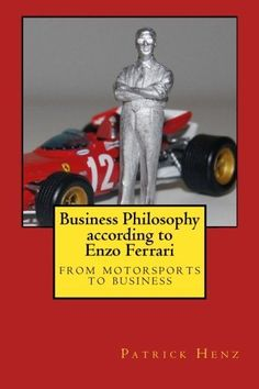Business Philosophy according to Enzo Ferrari - from motorsports to business