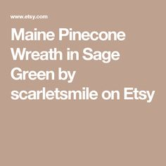 Maine Pinecone Wreath in Sage Green by scarletsmile on Etsy