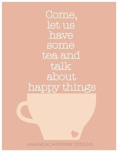 Think Happy thoughts. How to live with social anxiety. Tea Quotes, Tea Time Quotes, Alice Quotes, Work Quotes, Bible Quotes, Little Bit, My Cup Of Tea, For Facebook, Favim