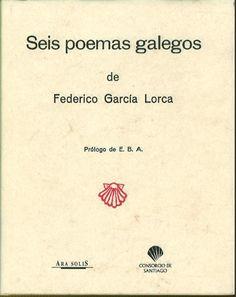 Seis poemas galegos / de Federico García Lorca ; prólogo de E.B.A