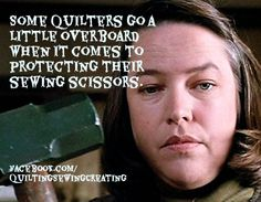 Yet Even More Quilt Memes | Quilting Sewing Creating