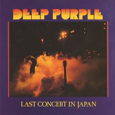 Deep Purple Last Concert In Japan on Limited Edition 180g LP Mastered by Joe Reagoso from the Original Warner Bros. Tapes The Deep Purple/Friday Music 180g Audiophile Series Continues The mid-'70s wer