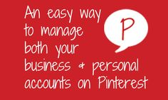 An easy way to manage business and personal accounts on Pinterest