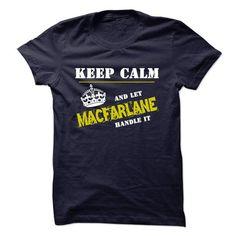 Let MACFARLANE Handle It - #tshirts #sweatshirt storage. LOWEST SHIPPING => https://www.sunfrog.com/Funny/Let-MACFARLANE-Handle-It.html?68278