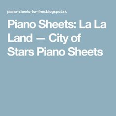 Piano Sheets: La La Land — City of Stars Piano Sheets