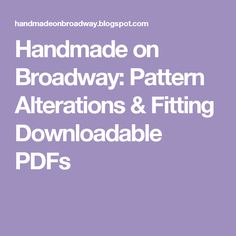 Handmade on Broadway: Pattern Alterations & Fitting Downloadable PDFs