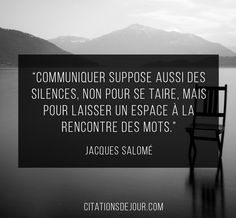 Citation sur le silence de Jacques Salomé Citation Silence, French Quotes, Sweet Quotes, Thoughts And Feelings, Live Love, Sentences, Letter Board, Love Story, Quotations