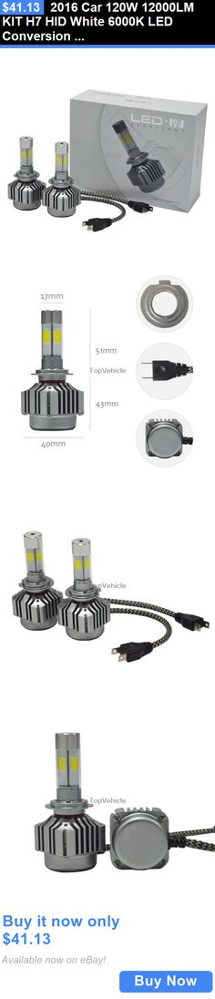Motors Parts And Accessories: 2016 Car 120W 12000Lm Kit H7 Hid White 6000K Led Conversion Headlight Bulb Light BUY IT NOW ONLY: $41.13
