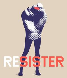 RESISTER Designed by Peter Vattanatham + Fiel Valdez DOWNLOAD HERE HOW TO PRINT #women #empowerment
