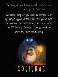 Psalm 56, Goeie Nag, Afrikaans, Good Night, Quotes, Lifestyle, Nighty Night, Quotations, Good Night Wishes