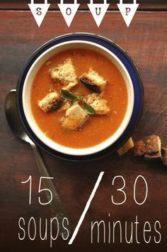 A host of warm, comforting soup recipes that make it from stove to table in under 30 minutes. #soup #comfortfood
