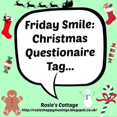Rosie's Cottage: Christmas Questionaire Tag :) Why not join in honeys?