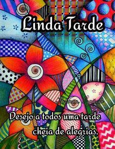 """""""Que sua Tarde seja inteira de amor. Com o sentimento, sendo sempre flor Perfumando e encantando cada coração"""" .....................Claudia S. Mineiro."""