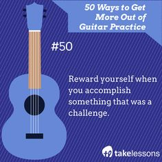 Guitar Practice Tip 50: Reward yourself when you accomplish something that was a challenge. http://takelessons.com/blog/50-things-to-improve-your-guitar-practice-z01?utm_source=social&utm_medium=blog&utm_campaign=pinterest