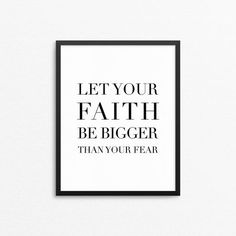 "Quotes print with the text ""Let your faith be bigger than your fear"". Typography printable poster in Scandinavian design. Design by Creocrux."