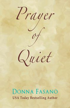 Author Donna Fasano, In All Directions: Prayer Of Quiet Helps You Escape the Chaos http://donnafasano.blogspot.com/2014/05/new-release-prayer-of-quiet-helps-you.html?spref=tw