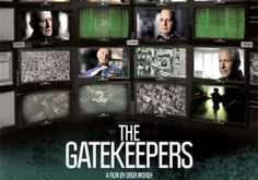 The Gatekeepers: candid interviews reveal the failure of violence as a peace tactic for Israel