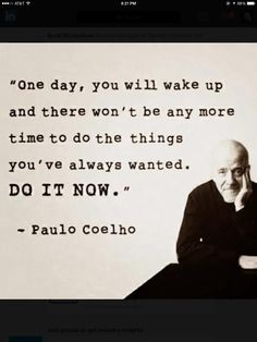 One day you'll wake up