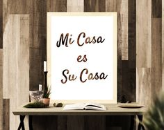 Mi Casa Es Su Casa  Print  Mi Casa Print  Mi Casa Su Casa