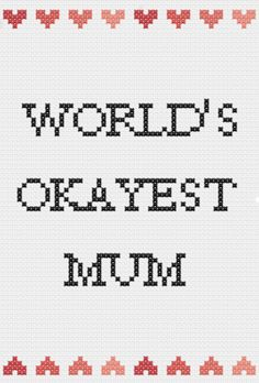 Items similar to Mothers Day or Birthday gift World's okayest mum cross stitch finished framed custom on Etsy Cross Stitch Quotes, Cross Stitch Boards, Cross Stitch Needles, Cross Stitching, Cross Stitch Embroidery, Cross Stitch Patterns, Naughty Cross Stitch, Cross Stitch Finishing, Charts