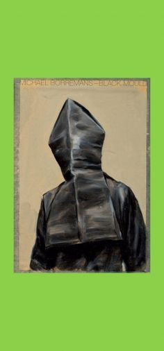 Michaël Borremans: Black Mould