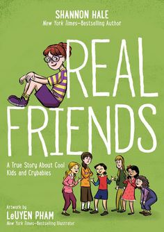 Review of the Day: Real Friends by Shannon Hale, ill. LeUyen Pham — @fuseeight A Fuse #8 Production